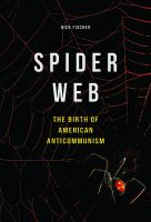 Cover image for Spider Web The Birth of American Anticommunism