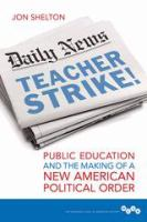 Cover image for Teacher Strike! Public Education and the Making of a New American Political Order