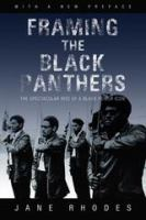 Cover image for Framing the Black Panthers The Spectacular Rise of a Black Power Icon