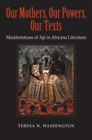 Cover image for Our mothers, our powers, our texts manifestations of Aje in Africana literature