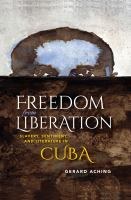 Cover image for Freedom from liberation slavery, sentiment, and literature in Cuba
