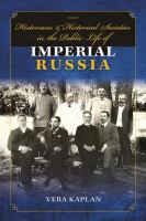 Cover image for Historians and Historical Societies in the Public Life of Imperial Russia