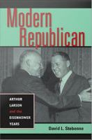 Cover image for Modern Republican Arthur Larson and the Eisenhower Years