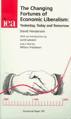 Cover image for The changing fortunes of economic liberalism : yesterday, today and tomorrow