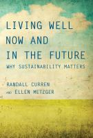 Cover image for Living Well Now and in the Future Why Sustainability Matters