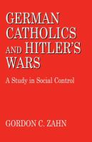 Cover image for German Catholics and Hitler's Wars A Study in Social Control