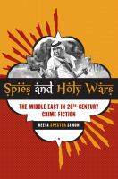 Cover image for Spies and holy wars the Middle East in 20th-century crime fiction