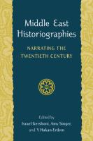Cover image for Middle East Historiographies Narrating the Twentieth Century