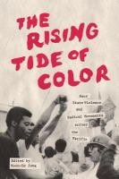 Cover image for The Rising Tide of Color Race, State Violence, and Radical Movements across the Pacific
