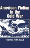 Cover image for American fiction in the Cold War