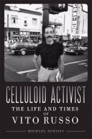 Cover image for Celluloid activist the life and times of Vito Russo
