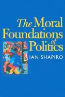 Cover image for The moral foundations of politics.