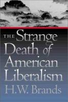 Cover image for The strange death of American liberalism