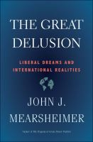 Cover image for The great delusion : liberal dreams and international realities