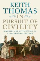 Cover image for In pursuit of civility : manners and civilization in early modern England