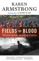 Cover image for Fields of blood : religion and the history of violence