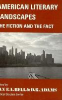 Cover image for American literary landscapes : the fiction and the fact