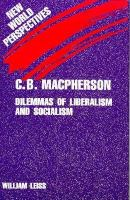Cover image for C.B. Macpherson : dilemmas of liberalism and socialism