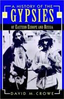 Cover image for A history of the gypsies of Eastern Europe and Russia