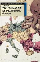 Cover image for Peace, war, and the European powers, 1814-1914