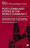 Cover image for Post-communist states in the world community :  selected papers from the Fifth World Congress of Central and East European studies, Warsaw, 1995