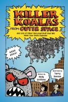 Cover image for Killer koalas from outer space : and lots of other very bad stuff that will make your brain explode!