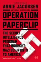 Cover image for Operation Paperclip : the secret intelligence program that brought Nazi scientists to America