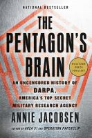 Cover image for The Pentagon's brain : an uncensored history of DARPA, America's top secret military research agency