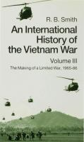 Cover image for An international history of the Vietnam War. Vol. 3 : The making of a limited war, 1965-66
