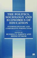 Cover image for The politics, sociology, and economics of education : interdisciplinary and comparative perspectives
