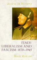 Cover image for Italy : liberalism and fascism, 1870-1945