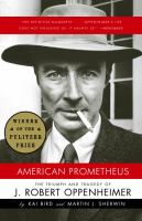Cover image for American Prometheus : the triumph and tragedy of J. Robert Oppenheimer