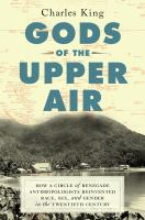 Cover image for Gods of the upper air : how a circle of renegade anthropologists reinvented race, sex, and gender in the twentieth century