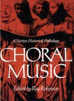 Cover image for Choral music : a Norton historical anthology