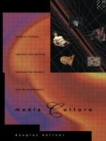 Cover image for Media culture : cultural studies, identity and politics between the modern and the postmodern