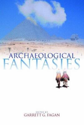 Cover image for Archaeological fantasies : how pseudoarchaeology misrepresents the past and misleads the public