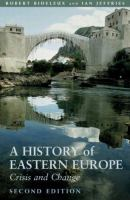 Cover image for A history of Eastern Europe : crisis and change