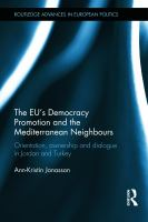 Cover image for The EU's democracy promotion and the Mediterranean neighbours : orientation, ownership and dialogue in Jordan and Turkey
