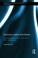 Cover image for Economic justice and liberty : the social philosophy in John Stuart Mill's Utilitarianism