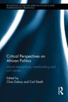 Cover image for Critical perspectives on African politics : liberal interventions, state-building and civil society