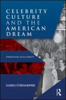 Cover image for Celebrity culture and the American dream : stardom and social mobility