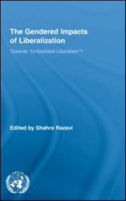 "Cover image for The gendered impacts of liberalization : towards ""embedded liberalism""?"