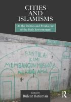 Cover image for Cities and islamisms on the politics and production of the built environment