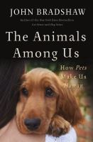 Cover image for The animals among us : how pets make us human