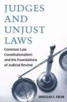 Cover image for Judges and Unjust Laws Common Law Constitutionalism and the Foundations of Judicial Review