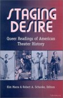 Cover image for Staging desire : queer readings of American theater history