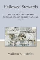 Cover image for Hallowed Stewards Solon and the Sacred Treasurers of Ancient Athens