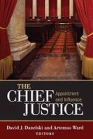 Cover image for The Chief Justice Appointment and Influence