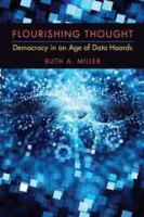 Cover image for Flourishing Thought Democracy in an Age of Data Hoards