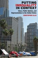 Cover image for Putting Inequality in Context Class, Public Opinion, and Representation in the United States